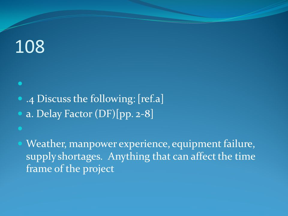 108 .4 Discuss the following: [ref.a] a. Delay Factor (DF)[pp. 2-8]